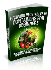 Growing Vegetables In Containers For Beginners - PLR