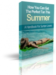 How You Can Get The Perfect Tan This Summer - PLR