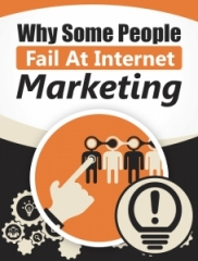 Why Some People Fail At Internet Marketing - PLR